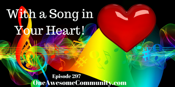 OAC 297 With A Song In Your Heart!