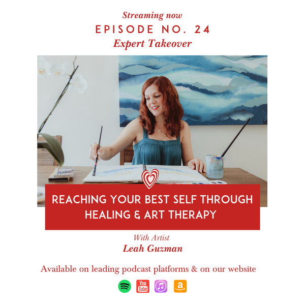 Reaching your Best Self through Healing & Art Therapy with Artist Leah Guzman Image