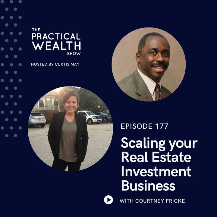 Scaling Your Real Estate Investment Business with Courtney Fricke - Episode 177
