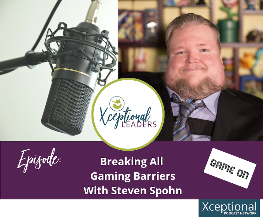 Breaking All Gaming Barriers with Steven Spohn