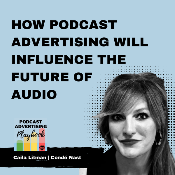 How Podcast Advertising Will Influence The Future Of Audio Image