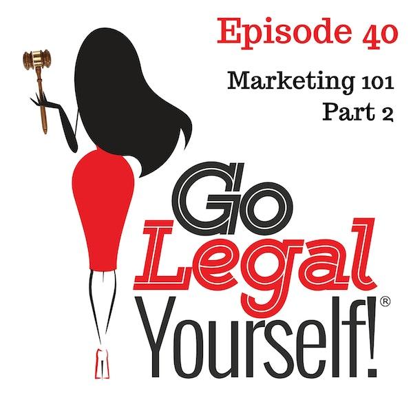 Ep. 40 Marketing 101 Part 2
