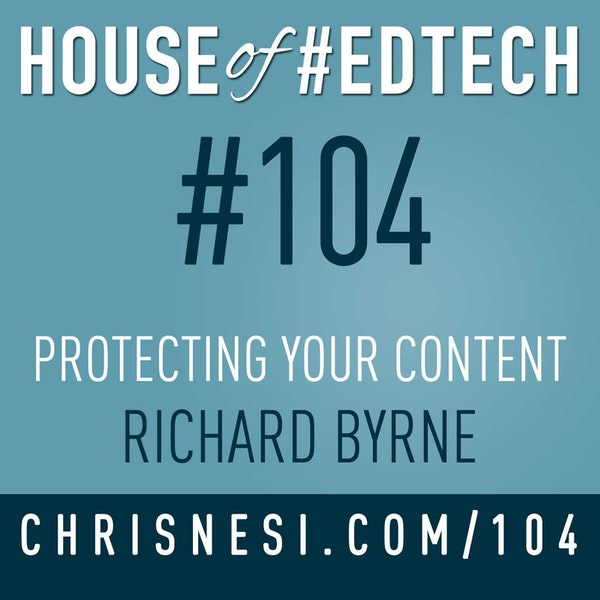 Protecting Your Content and Creations with Richard Byrne - HoET104 Image