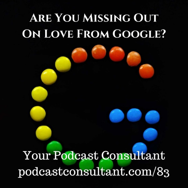 Is Your Podcast Missing Love From Google?