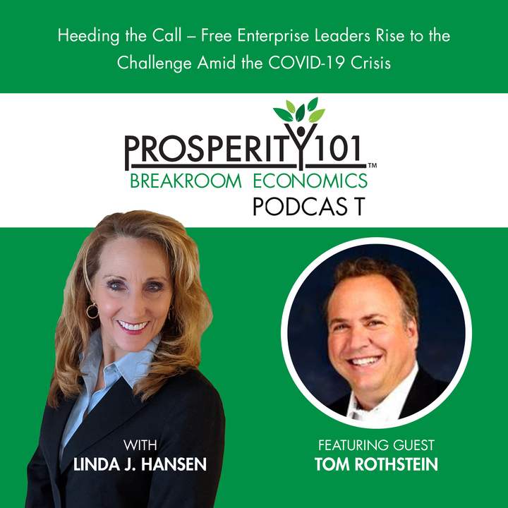 Heeding the Call - Free Enterprise Leaders Rise to the Challenge Amid the COVID-19 Crisis – with Tom Rothstein