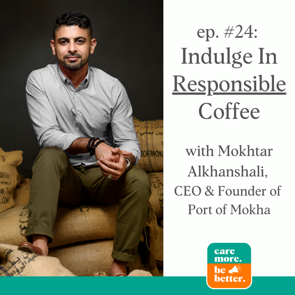 Indulge In A More Responsible Coffee with Mokhtar Alkhanshali, CEO of Port of Mokha, Producers of World-Renowned Coffee from Yemen
