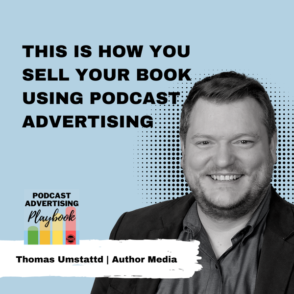 This Is How You Sell Your Book Using Podcast Advertising Image