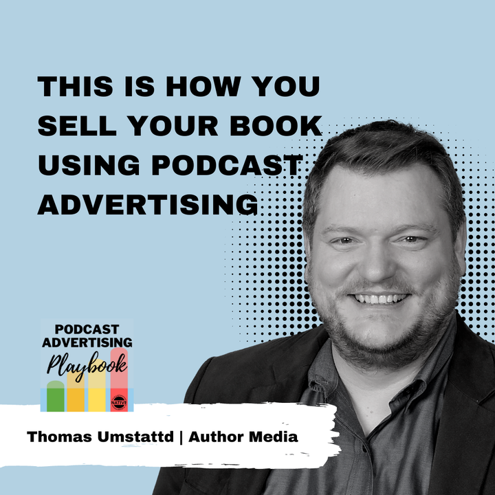 This Is How You Sell Your Book Using Podcast Advertising