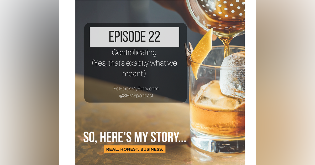Ep22: Controlicating (Yes, that's exactly what we meant.)