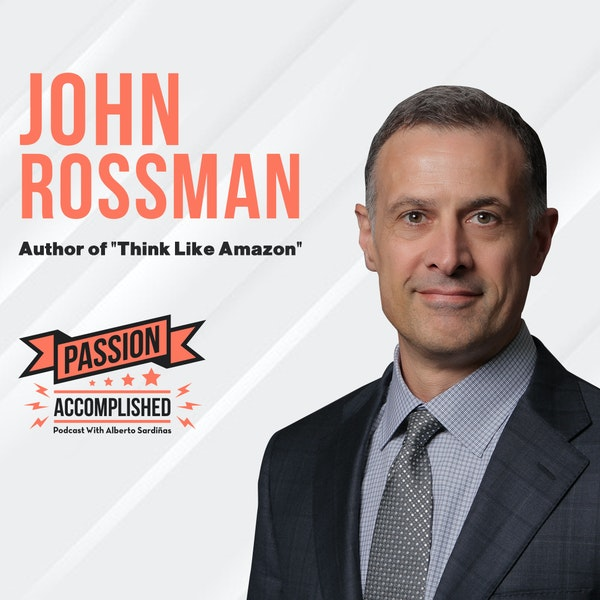 Learning from the Amazon.com mentality with John Rossman