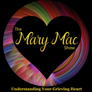 The Mary Mac Show | Grieving After a Loved One's Death
