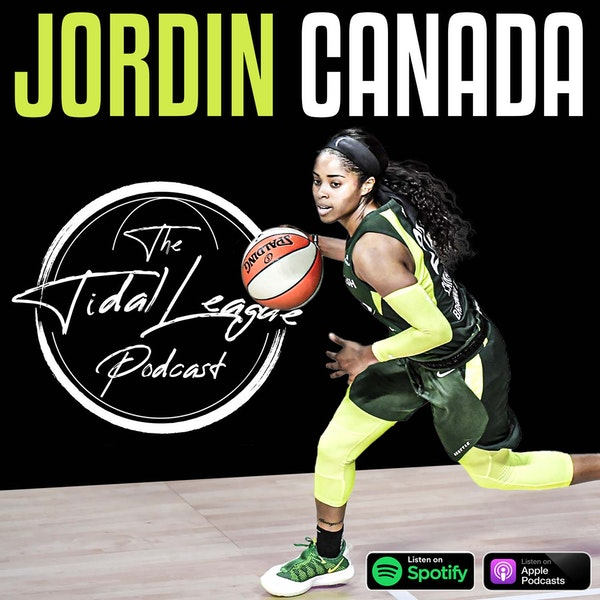 Two time WNBA champion Jordin Canada talks Seattle Storm, playing with Sue Bird and Breanna Stewart + Meeting Kobe,Jordan brand, and BLM