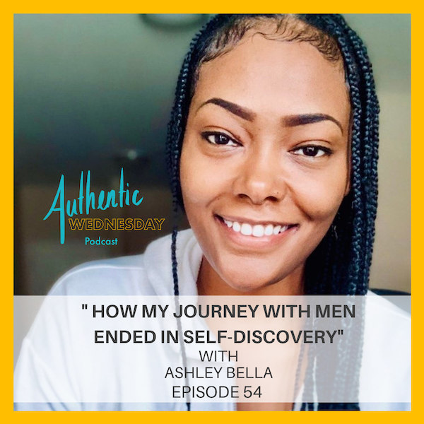 54.How My Journey with Men Ended in Self-Discovery with Ashley Bella Image