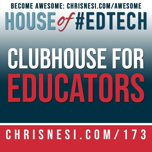 Clubhouse for Educators - HoET173 Image