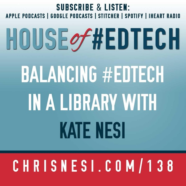 Balancing #EdTech in a Library with Kate Nesi - HoET138 Image