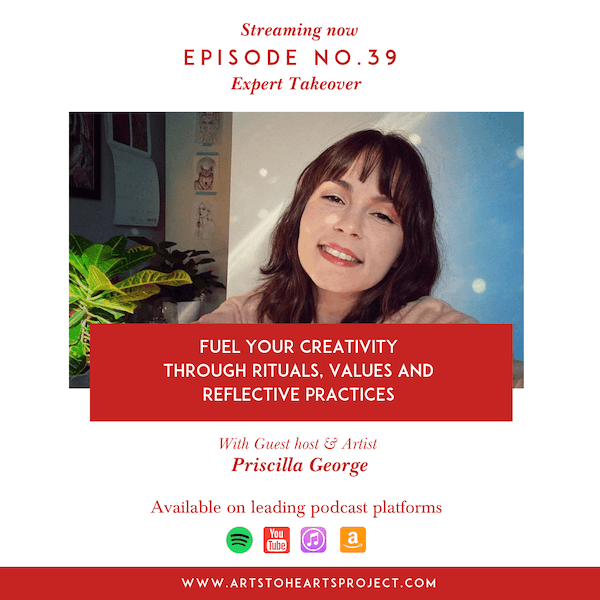 Fuel your creativity through rituals, values and  reflective practices with guest host & artist Priscilla george Image
