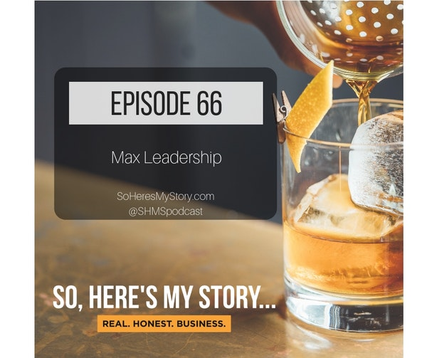 Ep66: Max Leadership