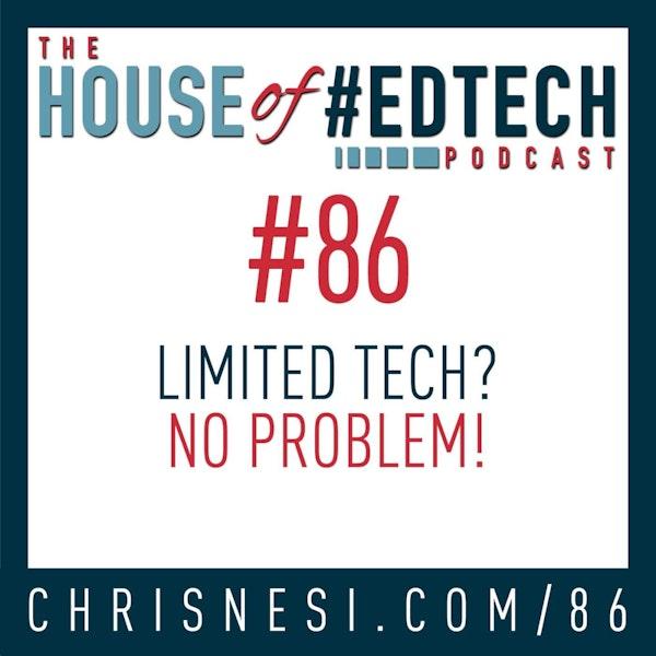 Limited Tech? No Problem! - HoET086 Image