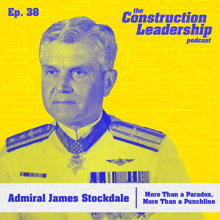Ep. 38 :: Admiral James Stockdale: More Than a Paradox, More Than a Punchline
