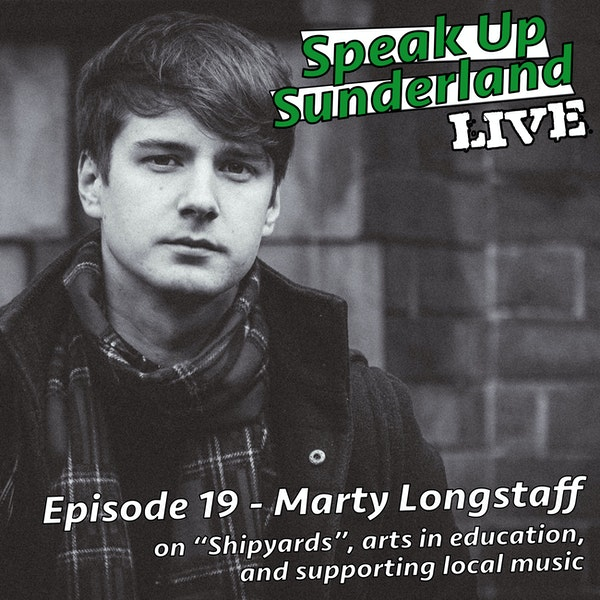 Marty Longstaff - Speak Up Sunderland LIVE #2 Image