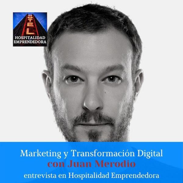 Marketing y transformación digital con Juan Merodio. Temp 1 Episodio 5