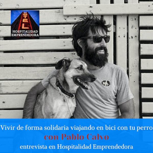 Vivir de forma solidaria viajando en bici con tu perro con Pablo Calvo de @bikecanine. Temp 1 Episodio 4