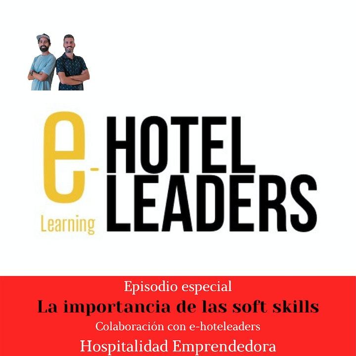 Hospitalidad Emprendedora con E-hoteleaders. La importancia de las soft skills. II Edición
