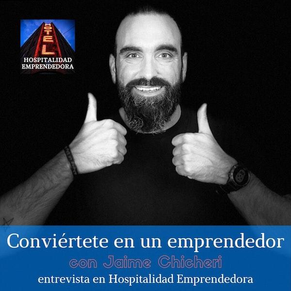 Conviértete en un emprendedor a base de trabajo y creatividad con Jaime Chicheri. Temp 1 Episodio 1