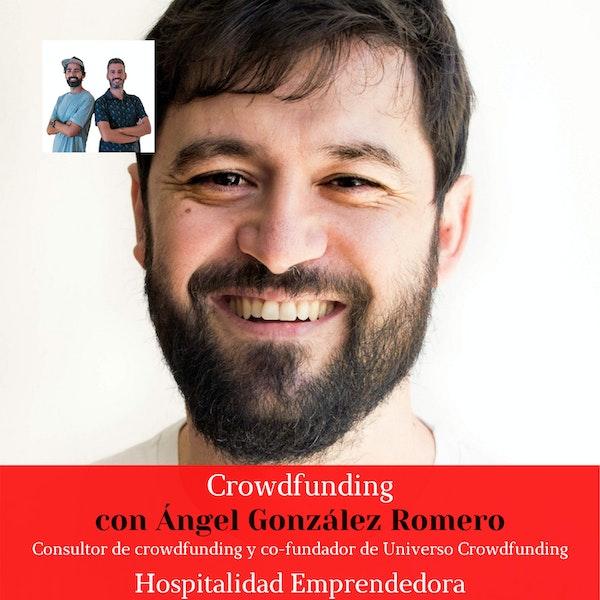 Crowdfunding con Ángel González Romero. Temp 2 Episodio 9