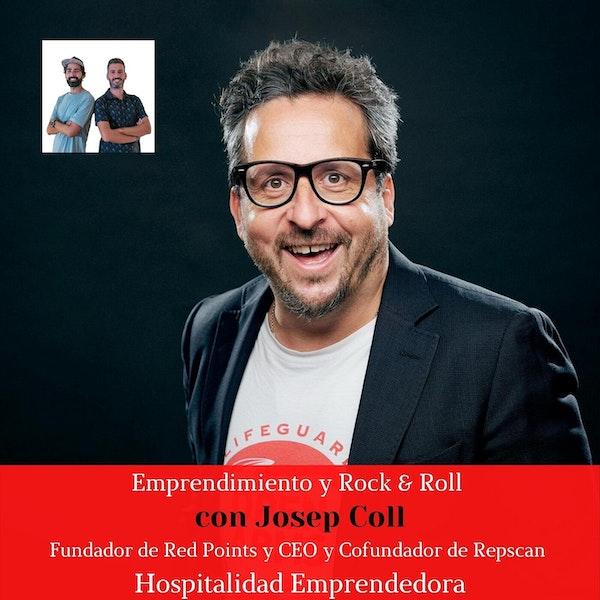 Emprendimiento y Rock and Roll con Josep Coll. Temp 4 Episodio 2