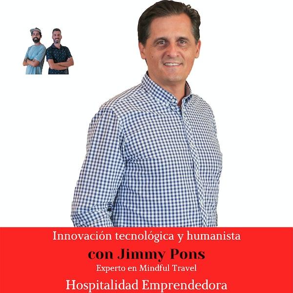 Innovación tecnológica y humanista con Jimmy Pons. Temp 3, Episodio 2