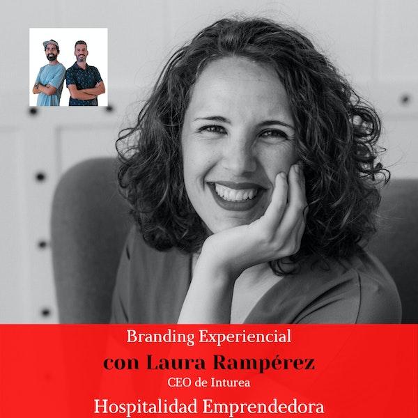 Branding Experiencial con Laura Rampérez. Temp 3. Episodio 4