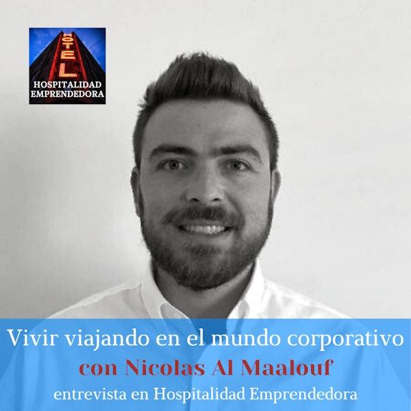 Vivir viajando en el mundo corporativo con Nicolas Al Maalou. Temp 1 Episodio 3f