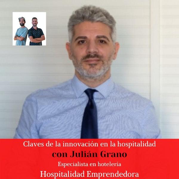 Claves de la innovación en la hospitalidad con Julián Grano. Temp 5 Episodio 2