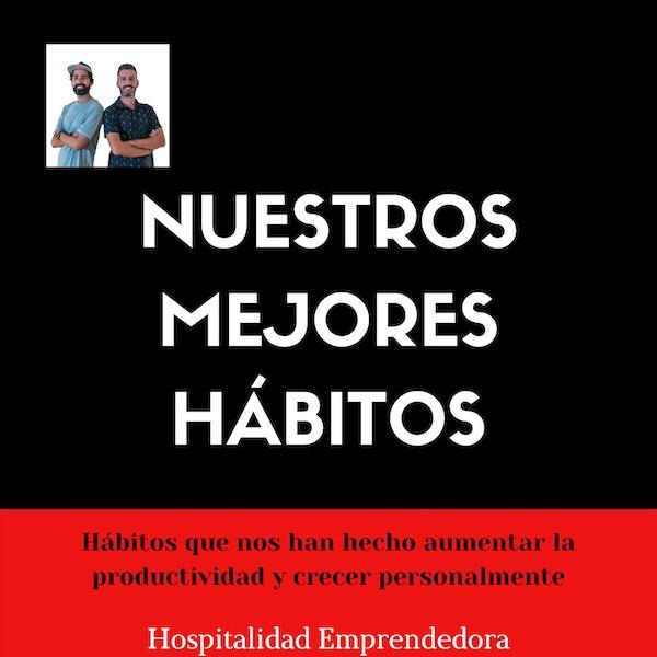 5x01. La segunda sección: Nuestros mejores hábitos (productividad y crecimiento personal y profesional)