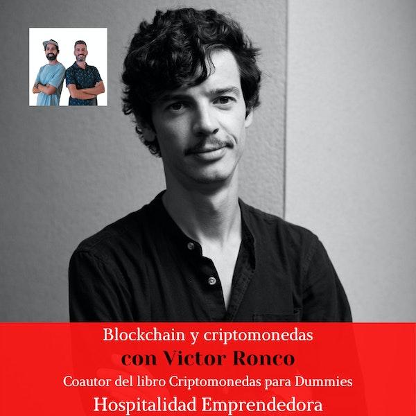 Blockchain y Criptomonedas con Victor Ronco. Temp 4 Episodio 1