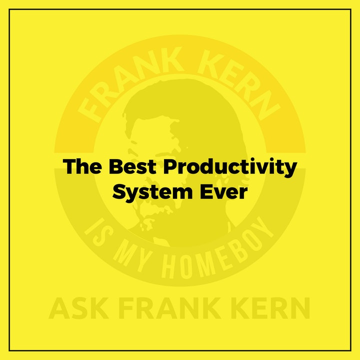 The Best Productivity System Ever