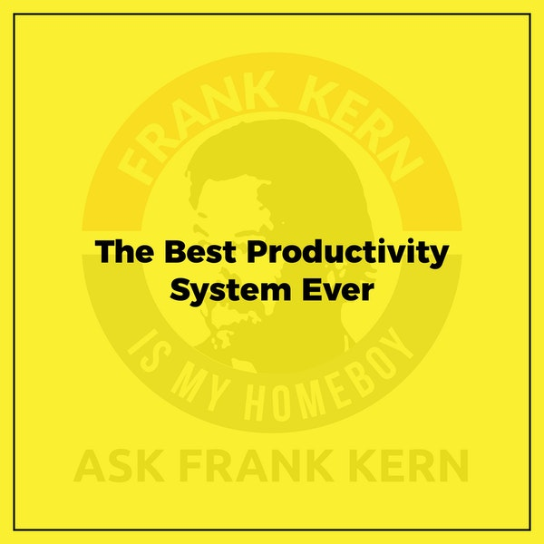 The Best Productivity System Ever Image