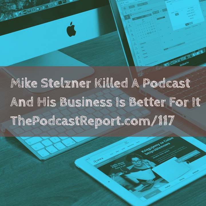 Mike Stelzner Of Social Media Examiner Killed A Podcast - And His Business Is Better For It - The Podcast Report