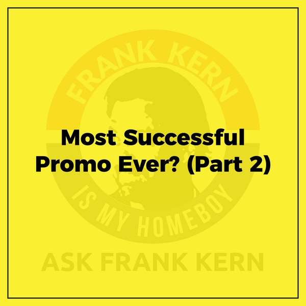 Most Successful Promo Ever? (Part 2) - Frank Kern Greatest Hit Image