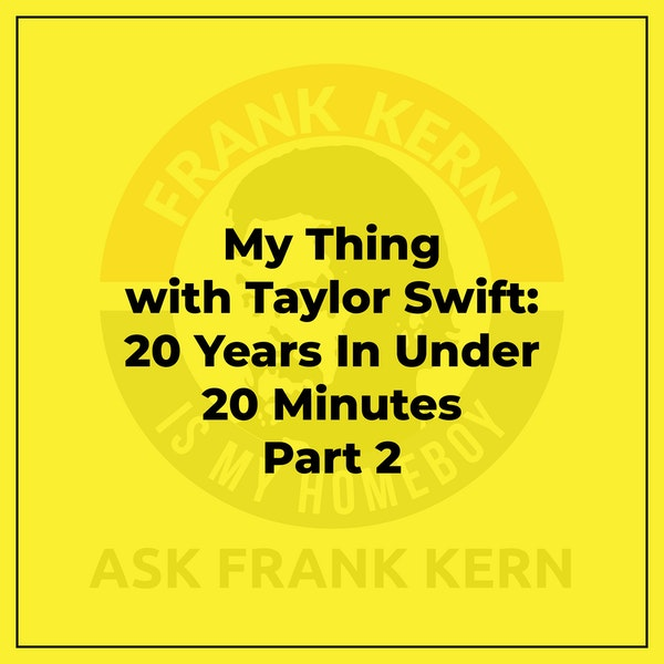 My Thing with Taylor Swift: 20 Years In Under 20 Minutes Part 2 - Frank Kern Greatest Hit Image