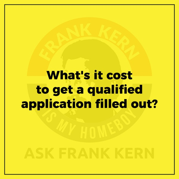 What's it cost to get a qualified application filled out? Image