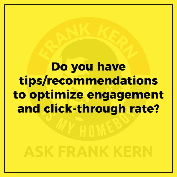 Do you have tips/recommendations to optimize engagement and click-through rate? - Frank Kern Greatest Hit Image