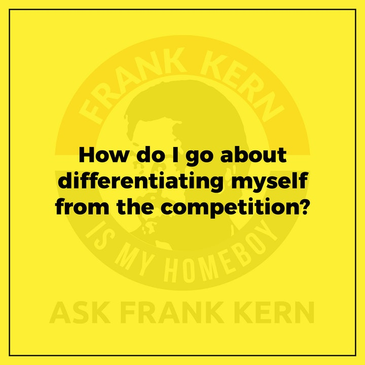 How do I go about differentiating myself from the competition? - Frank Kern Greatest Hit