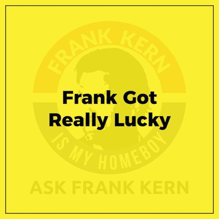 Frank Got Really Lucky - Frank Kern Greatest Hit