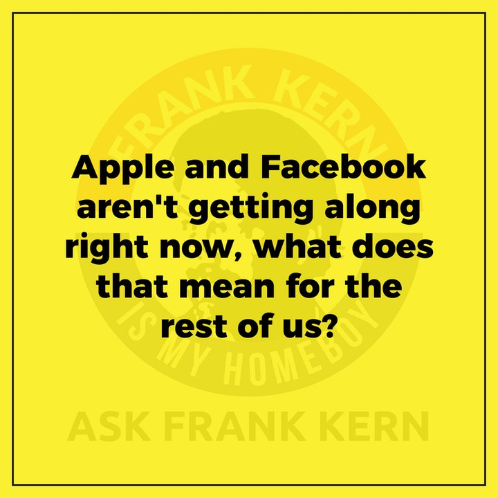 Apple and Facebook aren't getting along right now, what does that mean for the rest of us?