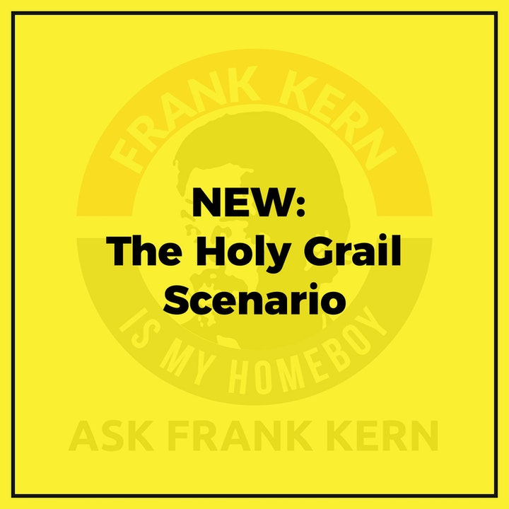 NEW: The Holy Grail Scenario - Frank Kern Greatest Hit