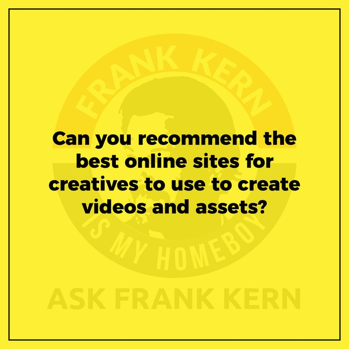 Can you recommend the best online sites for creatives to use to create videos and assets?