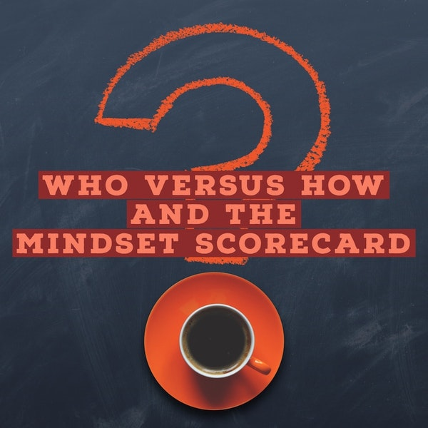 Who Versus How And The Mindset Scorecard Image