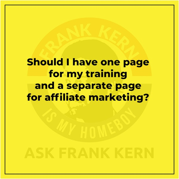 Should I have one page for my training and a separate page for affiliate marketing? Image